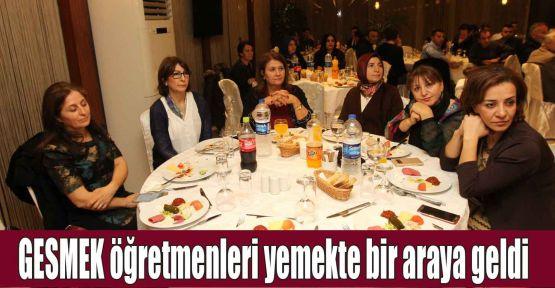 GESMEK öğretmenleri yemekte bir araya geldi