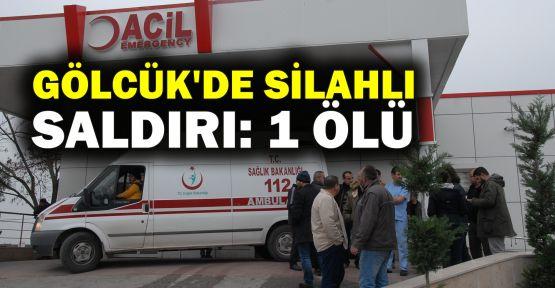 Gölcük'de silahlı saldırı: 1 ölü