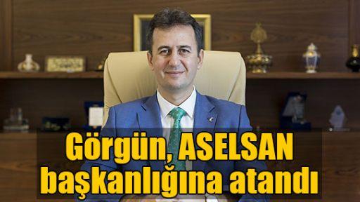Görgün, ASELSAN başkanlığına atandı
