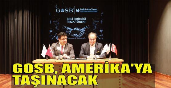 GOSB, Amerika'ya taşınacak