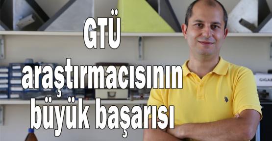GTÜ araştırmacısının büyük başarısı