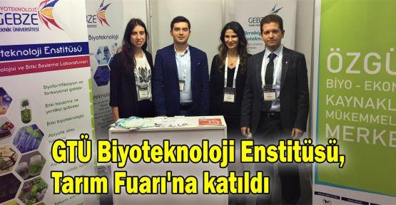 GTÜ Biyoteknoloji Enstitüsü, Tarım Fuarı'na katıldı