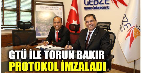 GTÜ ile Torun Bakır protokol imzaladı