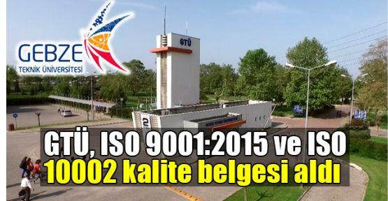 GTÜ, ISO 9001:2015 ve ISO 10002 kalite belgesi aldı