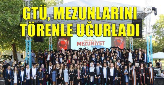 GTÜ, mezunlarını uğurladı