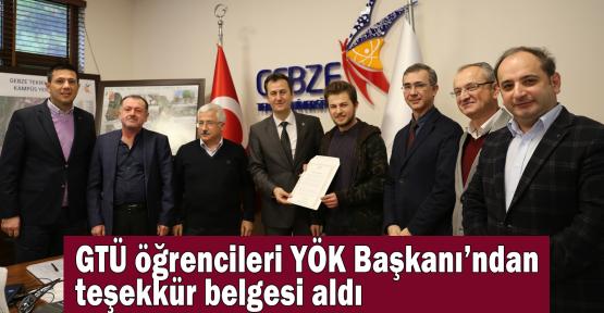 GTÜ  öğrencileri YÖK Başkanı'ndan teşekkür belgesi aldı