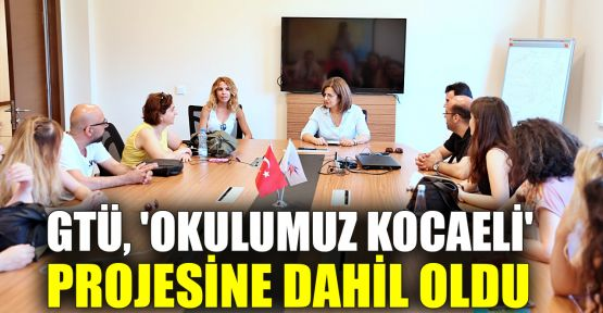 GTÜ, 'Okulumuz Kocaeli' projesinde