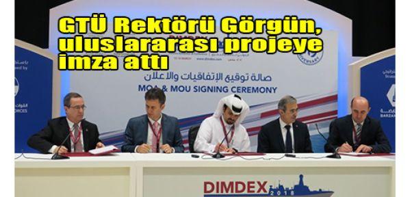 GTÜ Rektörü Görgün, uluslararası projeye imza attı