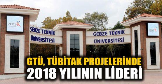 GTÜ, TÜBİTAK projelerinde 2018 yılının lideri