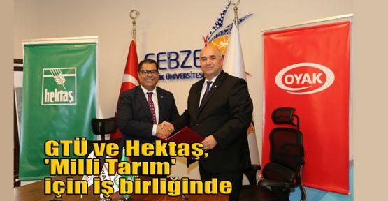 GTÜ ve Hektaş, 'Milli Tarım' için iş birliğinde