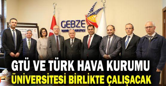 GTÜ ve Türk Hava Kurumu Üniversitesi birlikte çalışacak