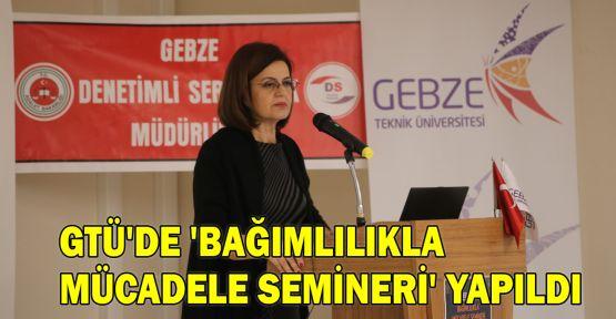 GTÜ'de 'Bağımlılıkla Mücadele Semineri' yapıldı