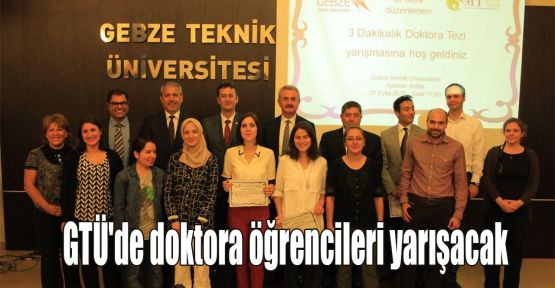 GTÜ'de doktora öğrencileri yarışacak