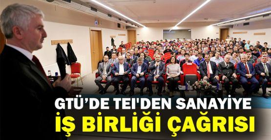 GTÜ'de TEI'den, sanayiye iş birliği çağrısı