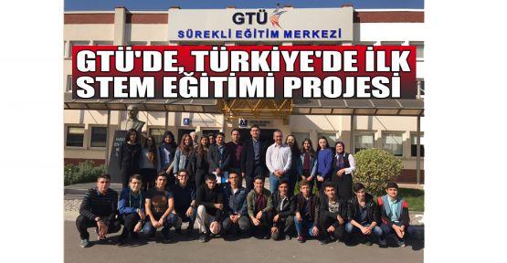 GTÜ'de, Türkiye'de ilk STEM eğitim projesi