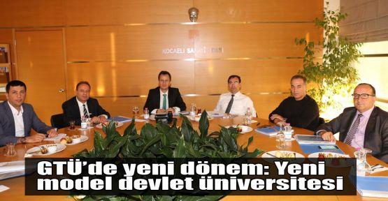 GTÜ'de yeni dönem: Yeni model devlet üniversitesi