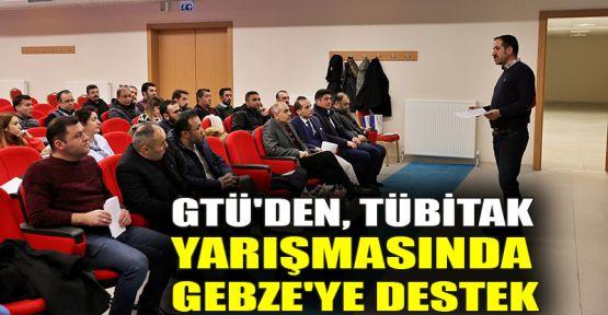 GTÜ'den, TÜBİTAK yarışmasında Gebze'ye destek