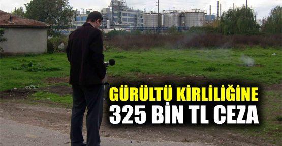 Gürültü kirliliğine 325 bin TL ceza