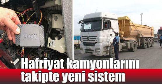 Hafriyat kamyonlarını takipte yeni sistem