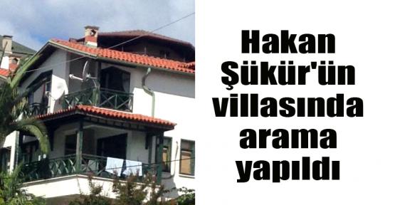 Hakan Şükür'ün villasında arama yapıldı