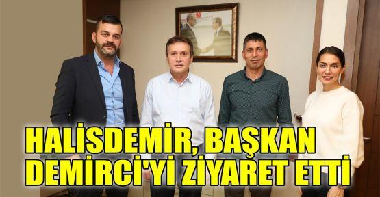Halisdemir'den, Başkan Demirci'ye ziyaret