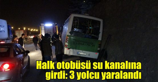 Halk otobüsü su kanalına girdi: 3 yolcu yaralandı