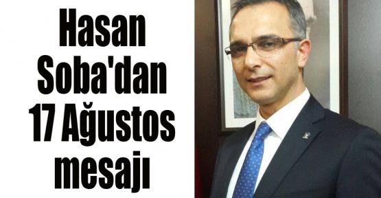 Hasan Soba'dan 17 Ağustos mesajı