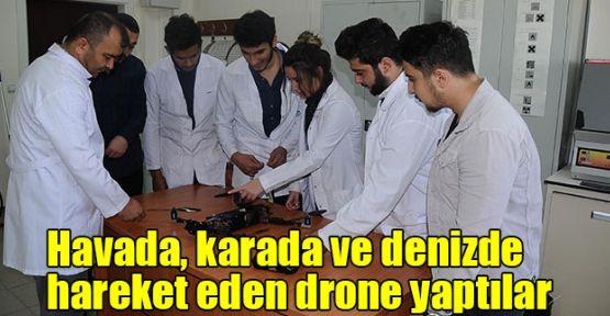 Havada, karada ve denizde hareket eden drone yaptılar