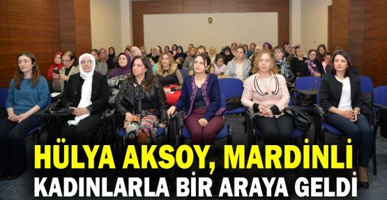 Hülya Aksoy, Mardinli kadınlarla bir araya geldi