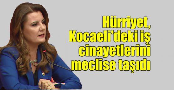 Hürriyet, Kocaeli'deki iş cinayetlerini meclise taşıdı