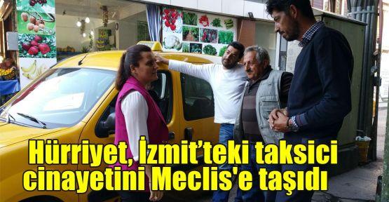 Hürriyet, taksici cinayetini Meclis'e taşıdı