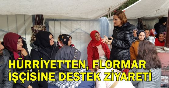 Hürriyet'ten, Flormar işçisine destek ziyareti