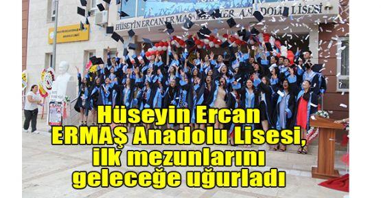 Hüseyin Ercan ERMAŞ Anadolu Lisesi, ilk mezunlarını geleceğe uğurladı