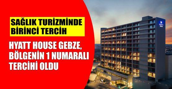 Hyatt House Gebze, bölgenin 1 numaralı tercihi oldu