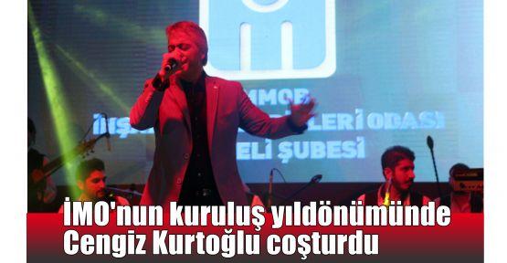 İMO'nun kuruluş yıldönümünde Cengiz Kurtoğlu coşturdu