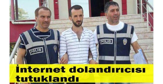 İnternet dolandırıcısı tutuklandı