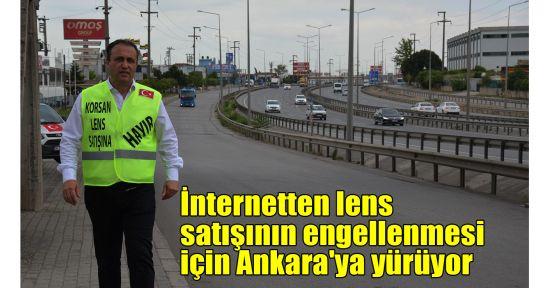 İnternetten lens satışının engellenmesi için Ankara'ya yürüyor