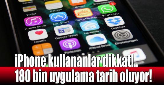 iPhone kullananlar bu habere dikkat!.. 180 bin uygulama tarih oluyor!