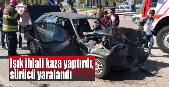 Işık ihlali kaza yaptırdı, sürücü yaralandı