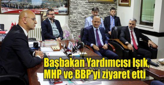 Işık, MHP ve BBP'yi ziyaret etti