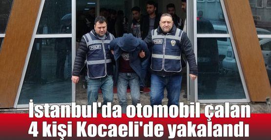 İstanbul'da otomobil çalan 4 kişi Kocaeli'de yakalandı