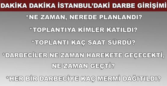İşte, 15 Temmuz'un İstanbul ayağının ayrıntıları