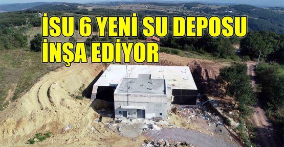 İSU 6 yeni su deposu inşa ediyor
