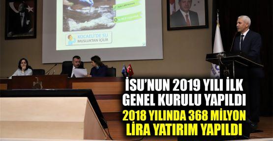İSU'nun 2019 yılı ilk genel kurulu yapıldı