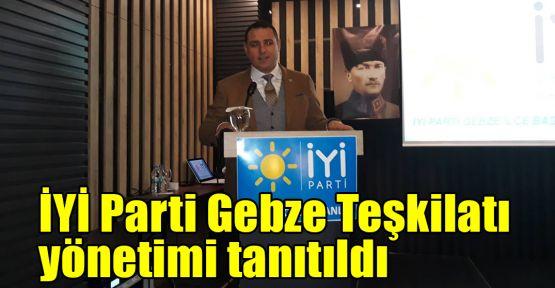 İYİ Parti Gebze Teşkilatı yönetimi tanıtıldı
