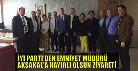İYİ Parti'den Emniyet Müdürü Aksakal'a hayırlı olsun ziyareti