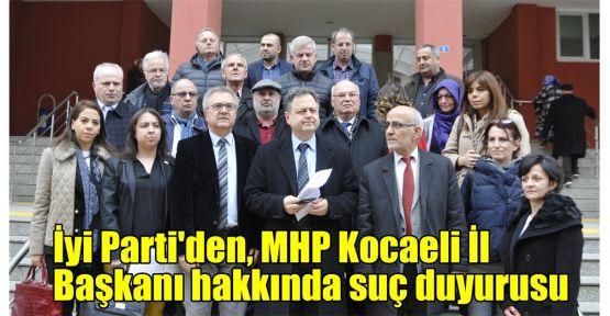 İyi Parti'den, MHP Kocaeli İl Başkanı hakkında suç duyurusu