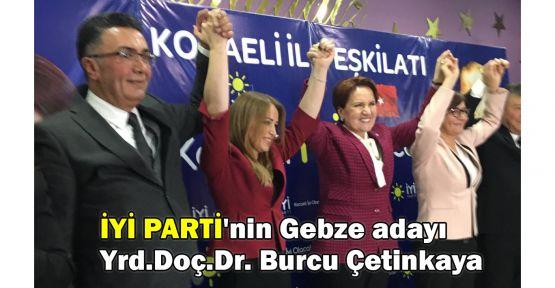 İYİ Parti'nin Gebze adayı Yrd.Doç.Dr. Burcu Çetinkaya