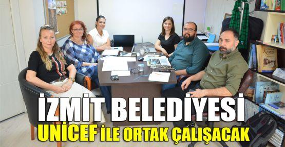 İzmit Belediyesi ile UNİCEF ortak çalışacak