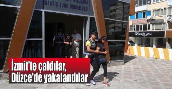 İzmit'te çaldılar, Düzce'de yakalandılar